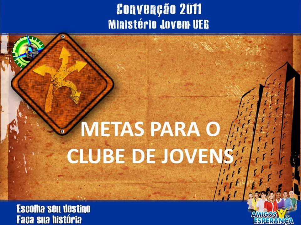 METAS PARA O CLUBE DE JOVENS