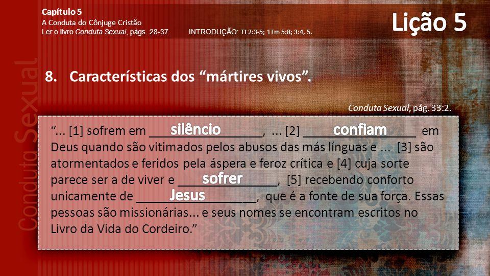 8.Características dos mártires vivos.Conduta Sexual, pág.