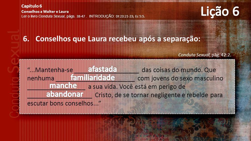 6.Conselhos que Laura recebeu após a separação: Conduta Sexual, pág.