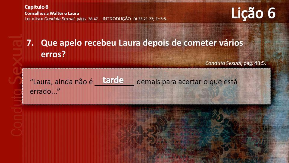 7.Que apelo recebeu Laura depois de cometer vários erros.