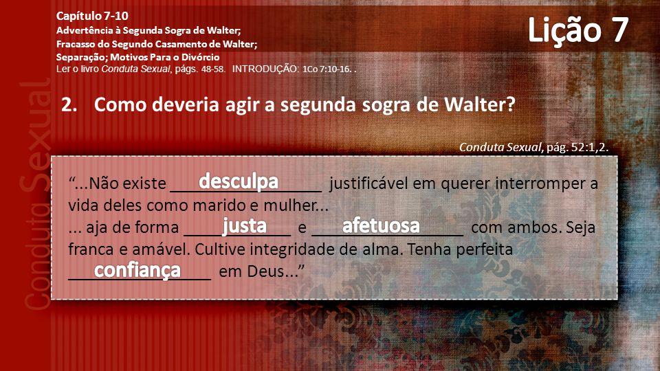 2.Como deveria agir a segunda sogra de Walter.Conduta Sexual, pág.