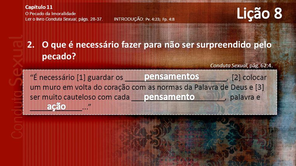 2.O que é necessário fazer para não ser surpreendido pelo pecado.