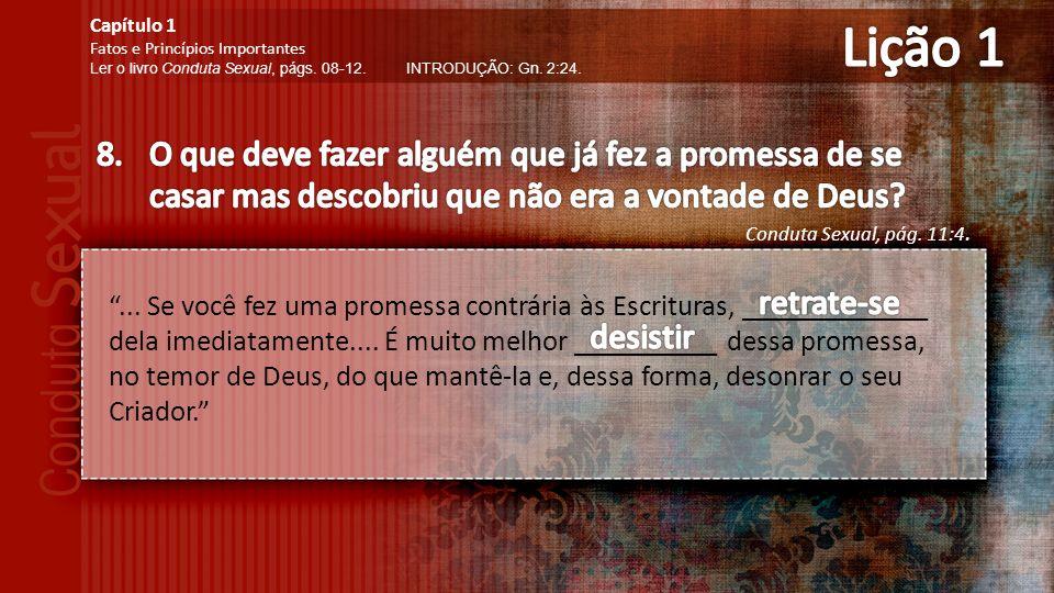 ...Se você fez uma promessa contrária às Escrituras, _____________ dela imediatamente....