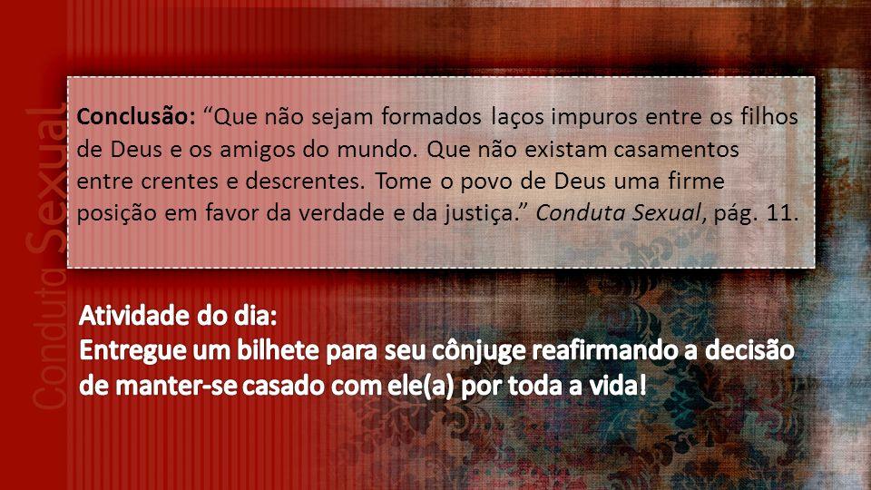 Conclusão: Que não sejam formados laços impuros entre os filhos de Deus e os amigos do mundo.