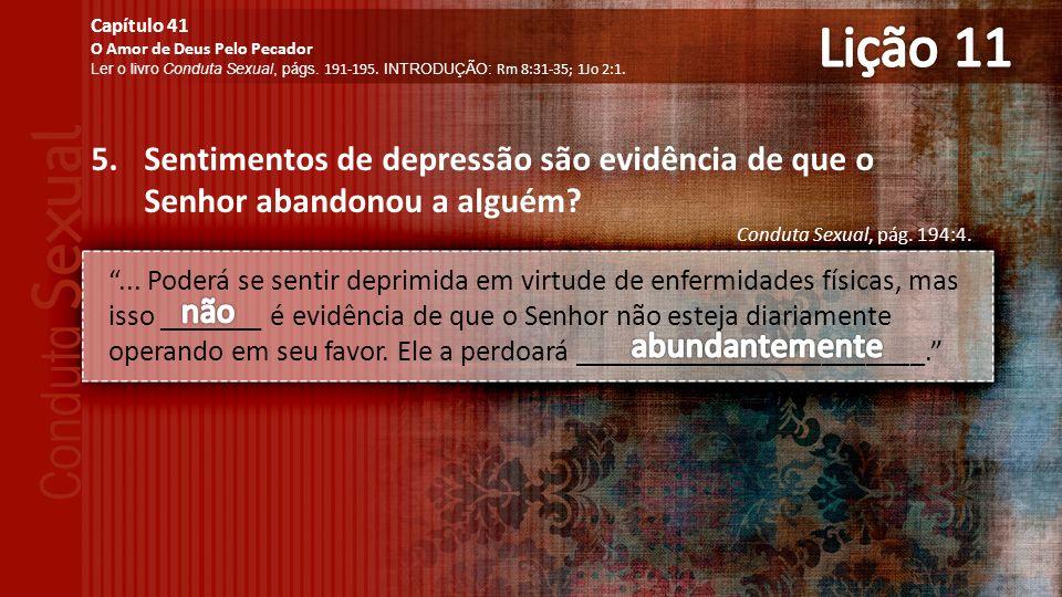 5.Sentimentos de depressão são evidência de que o Senhor abandonou a alguém.