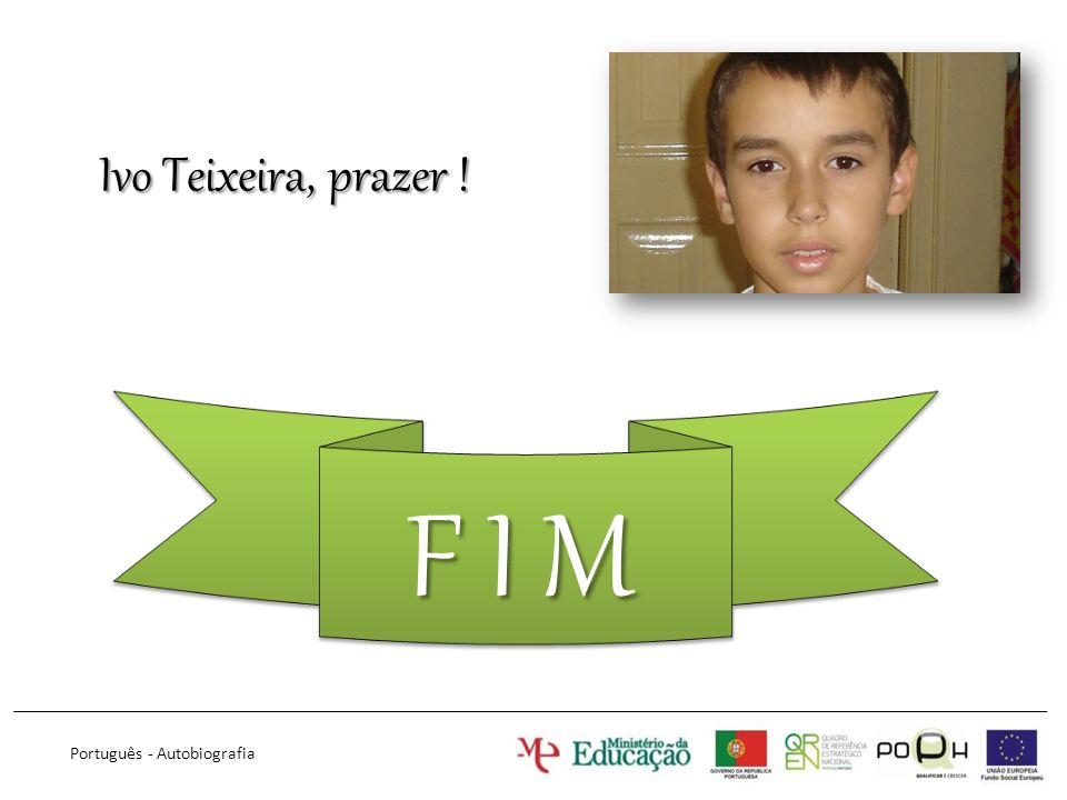F I M Português - Autobiografia Ivo Teixeira, prazer !