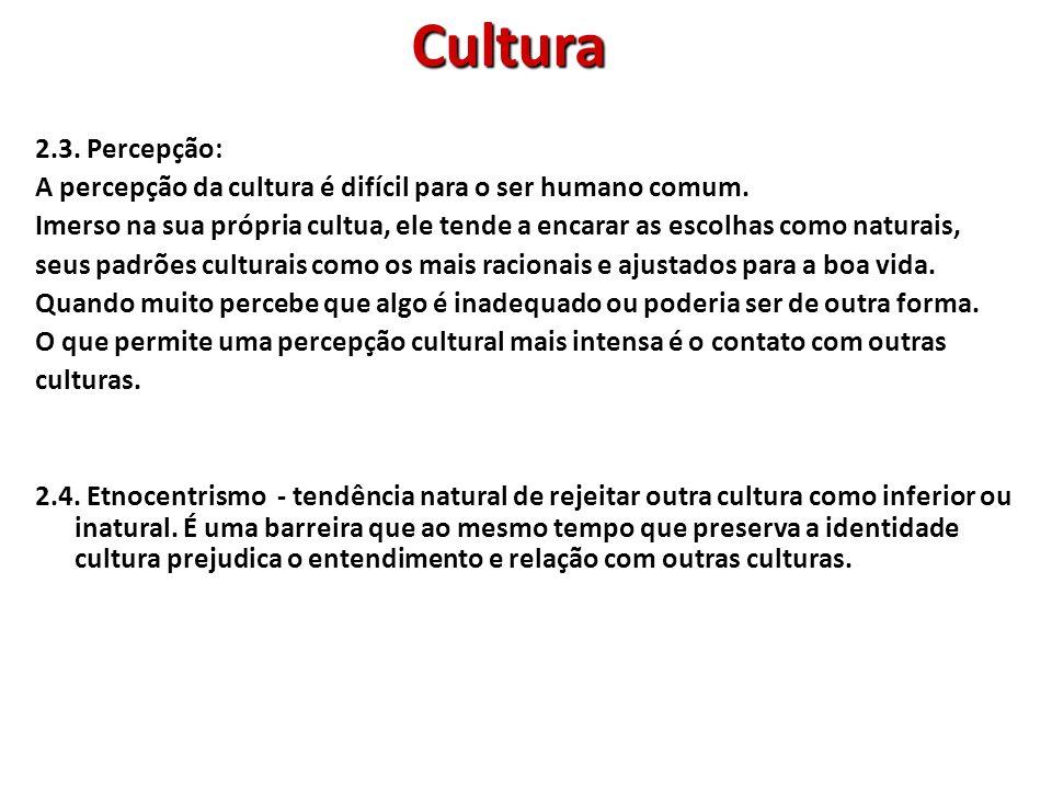Tudo é cultura.