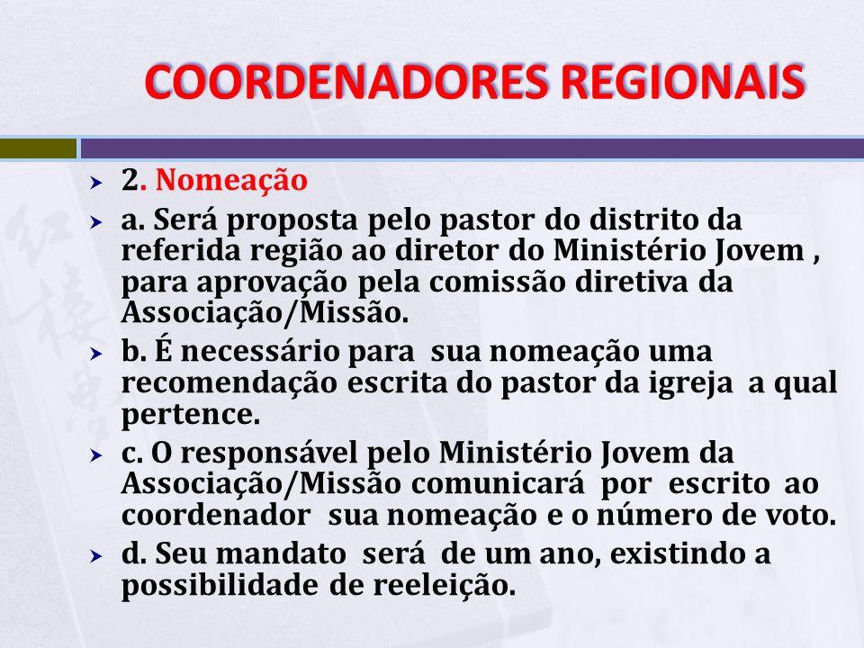 COORDENADORES REGIONAIS COORDENADORES REGIONAIS 1. Requesitos para ser coordenador regional a. Ser líder investido b. Ter pelo menos três anos de expe