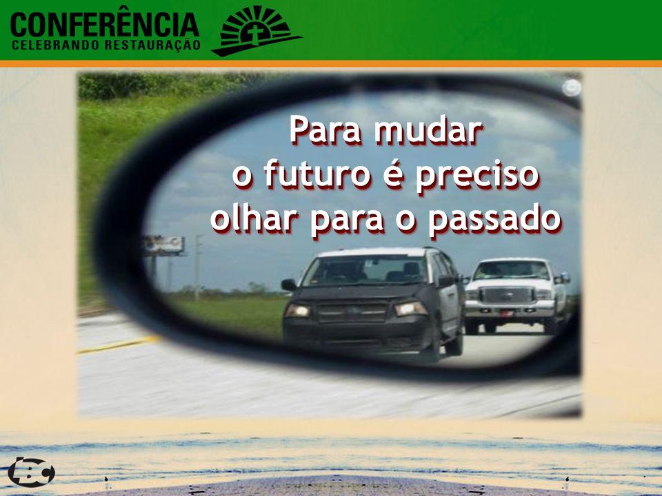 Para mudar o futuro é preciso olhar para o passado Para mudar o futuro é preciso olhar para o passado