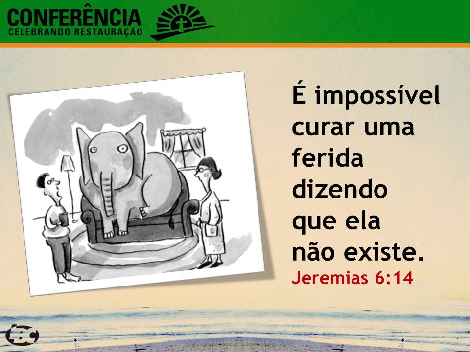 É impossível curar uma ferida dizendo que ela não existe. Jeremias 6:14