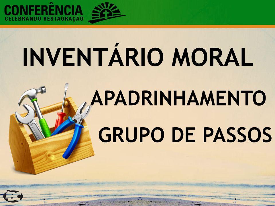 INVENTÁRIO MORAL APADRINHAMENTO GRUPO DE PASSOS