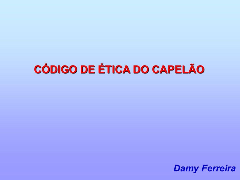 CÓDIGO DE ÉTICA DO CAPELÃO Damy Ferreira