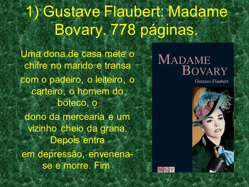 1) Gustave Flaubert: Madame Bovary.778 páginas.