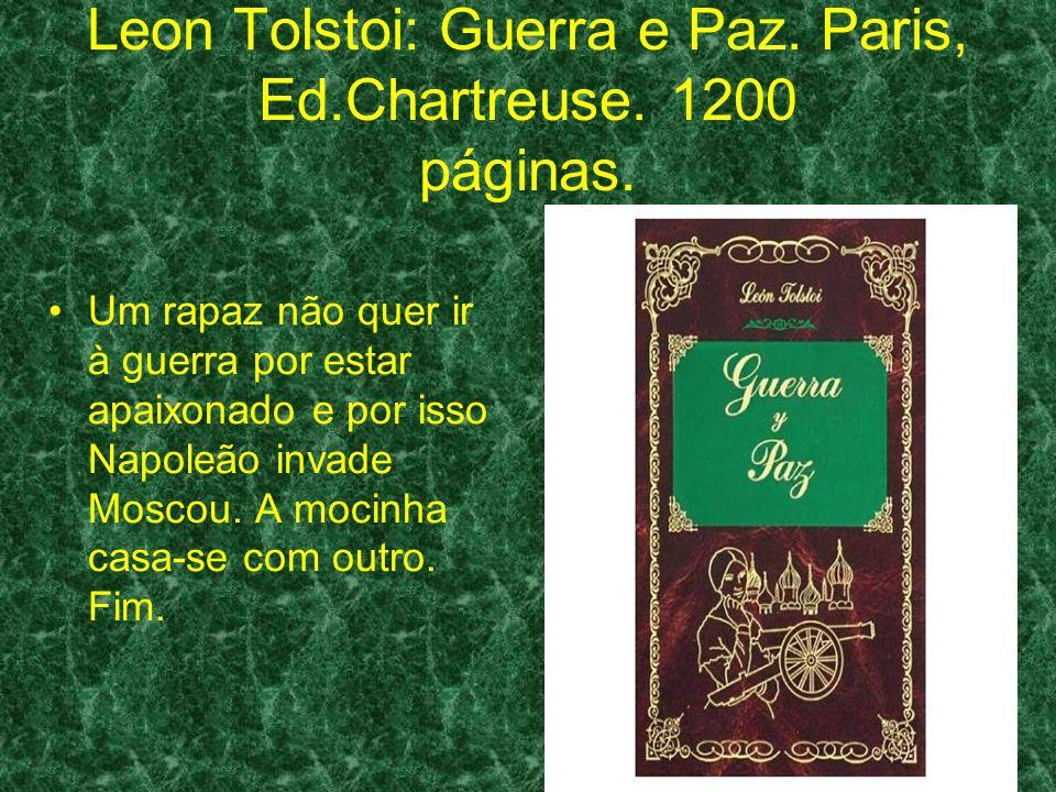 Leon Tolstoi: Guerra e Paz.Paris, Ed.Chartreuse. 1200 páginas.