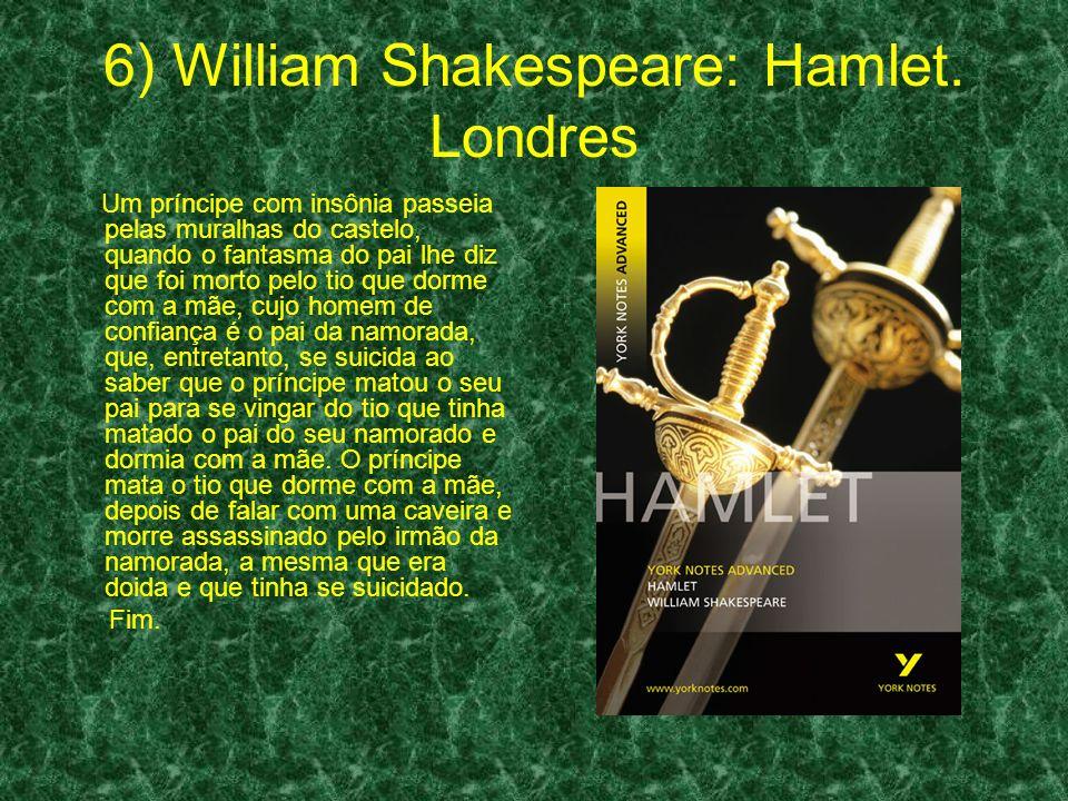 6) William Shakespeare: Hamlet.