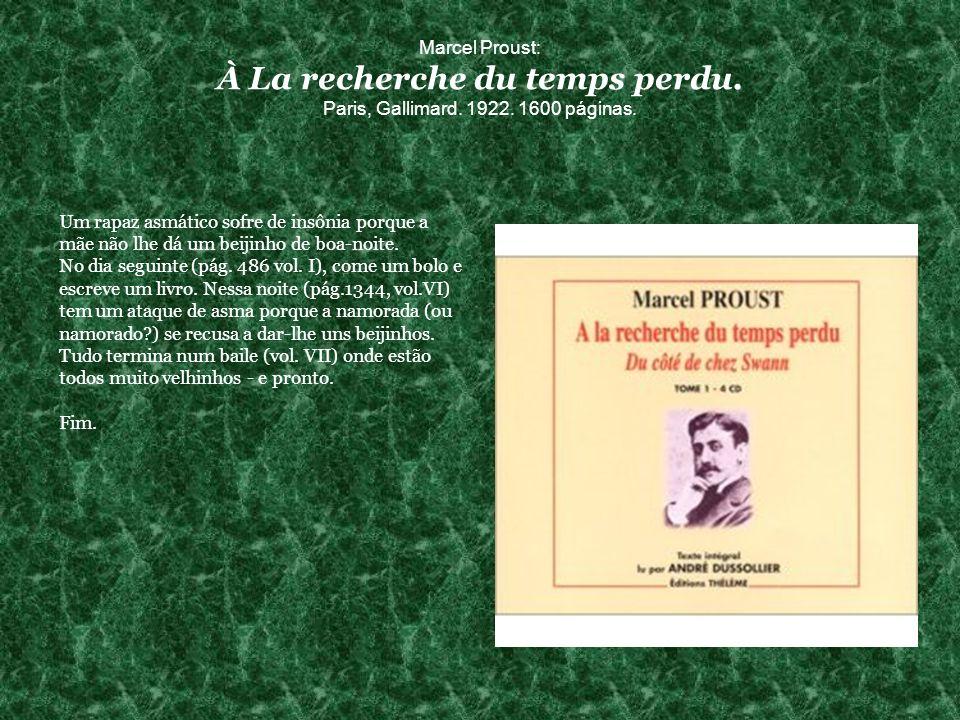 Marcel Proust: À La recherche du temps perdu.Paris, Gallimard.