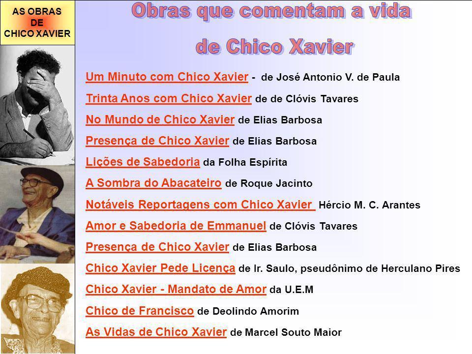 AS OBRAS DE CHICO XAVIER Um Minuto com Chico Xavier - de José Antonio V.