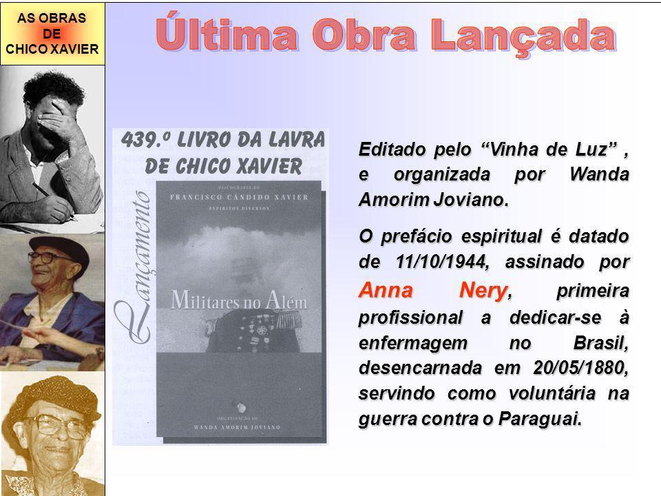 AS OBRAS DE CHICO XAVIER Editado pelo Vinha de Luz, e organizada por Wanda Amorim Joviano. O prefácio espiritual é datado de 11/10/1944, assinado por