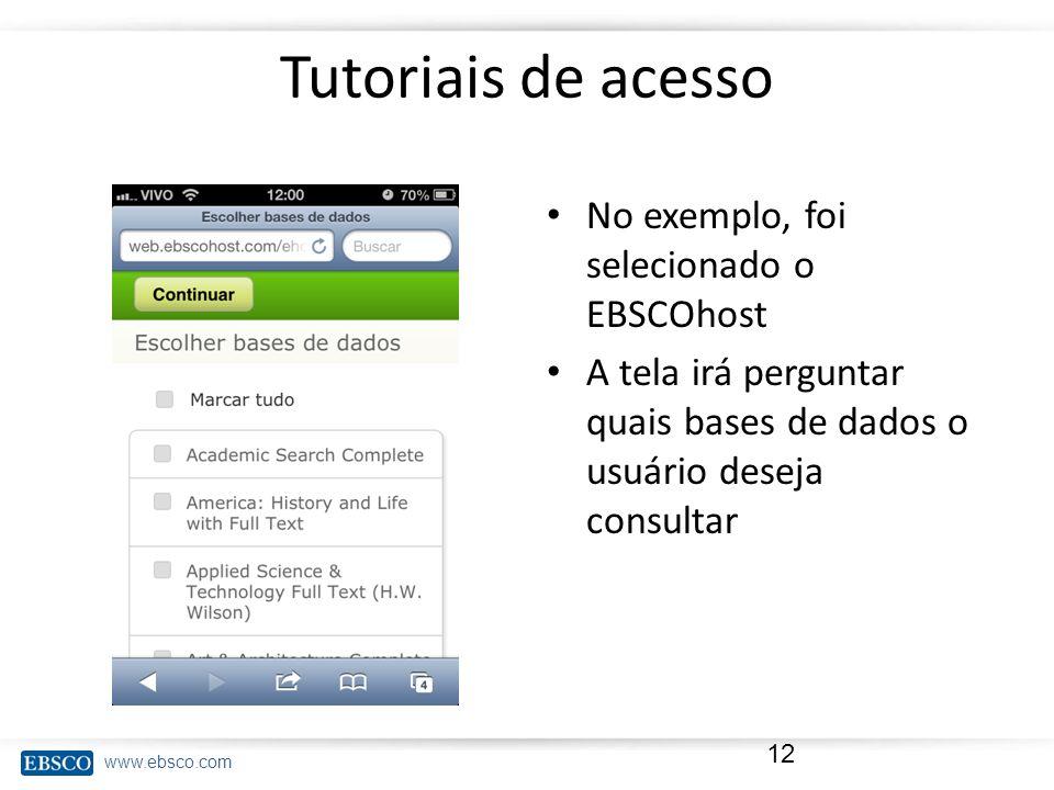 www.ebsco.com Tutoriais de acesso No exemplo, foi selecionado o EBSCOhost A tela irá perguntar quais bases de dados o usuário deseja consultar 12
