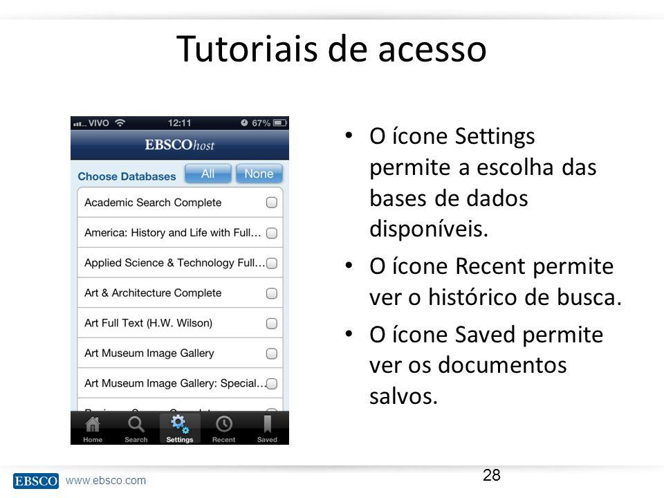 www.ebsco.com Tutoriais de acesso O ícone Settings permite a escolha das bases de dados disponíveis. O ícone Recent permite ver o histórico de busca.