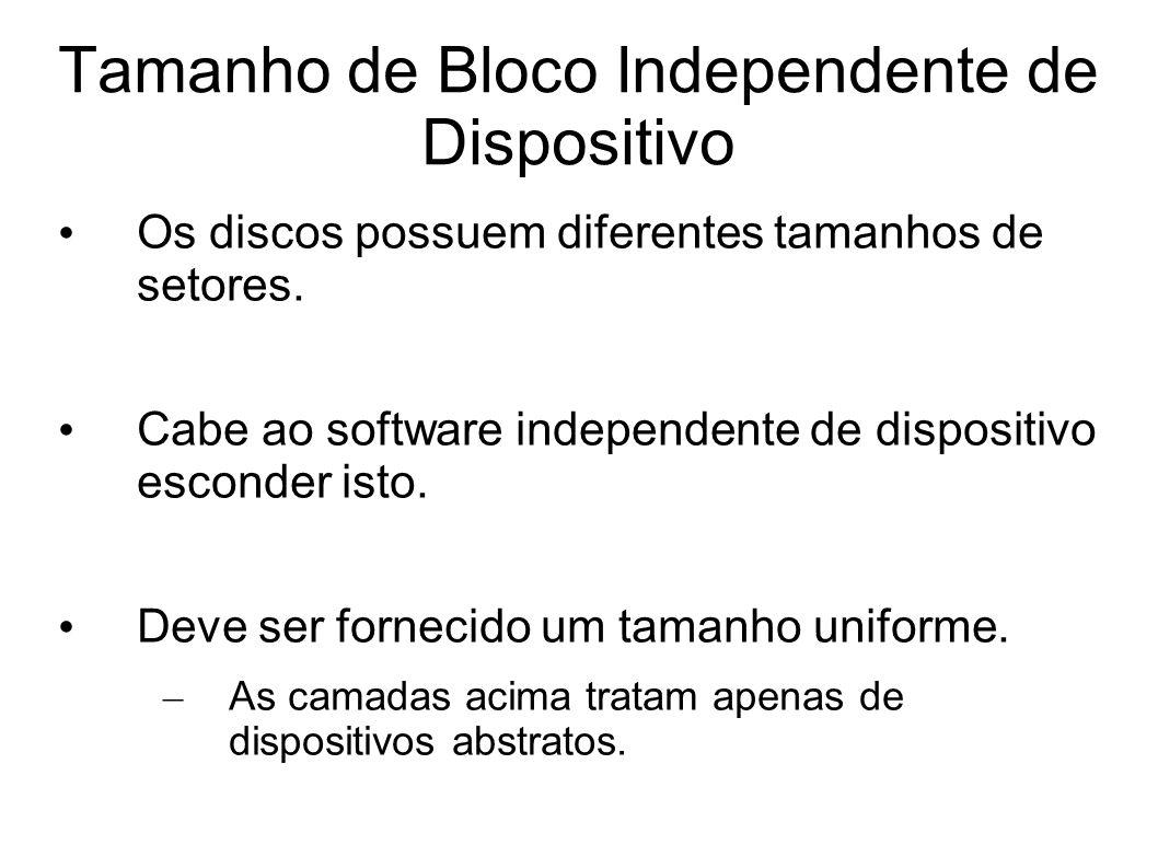 Tamanho de Bloco Independente de Dispositivo Os discos possuem diferentes tamanhos de setores.