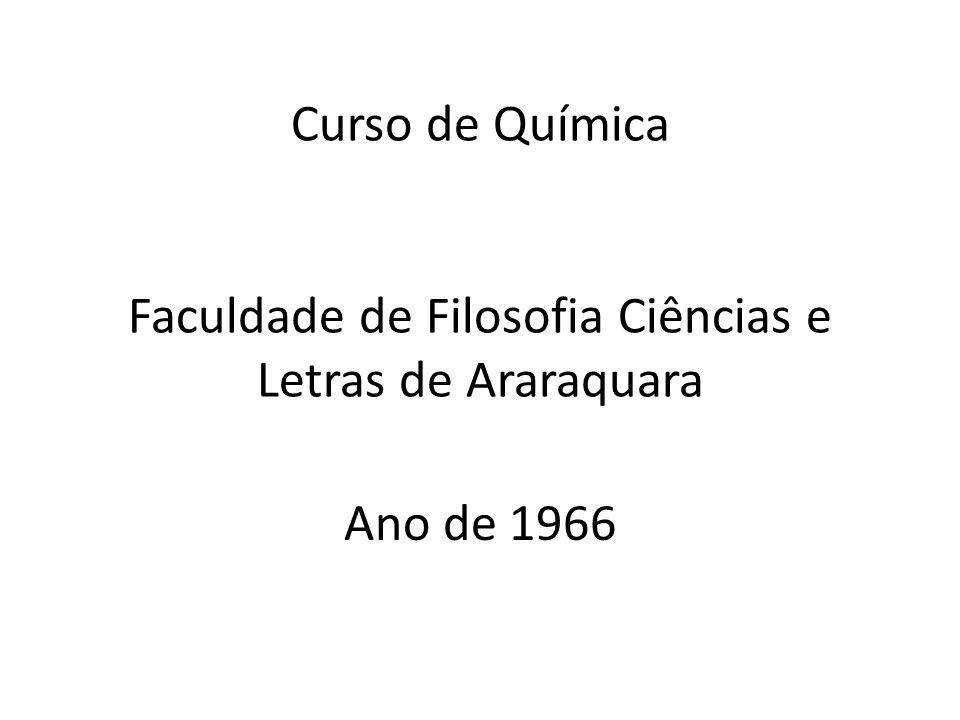 Curso de Química Faculdade de Filosofia Ciências e Letras de Araraquara Ano de 1966
