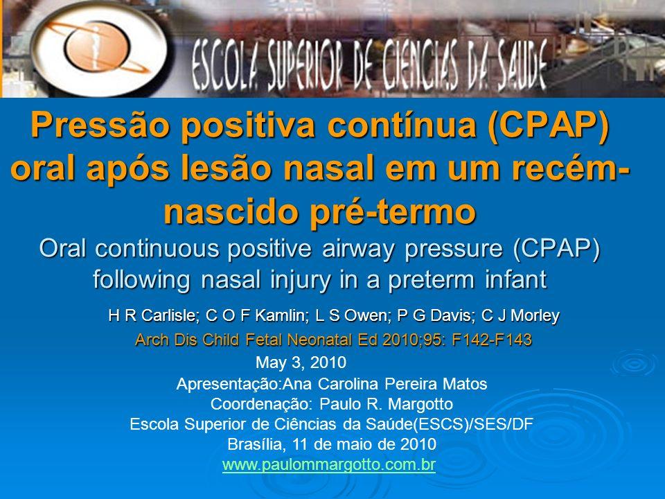 Pressão positiva contínua (CPAP) oral após lesão nasal em um recém- nascido pré-termo Oral continuous positive airway pressure (CPAP) following nasal