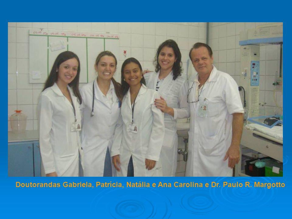 Doutorandas Gabriela, Patrícia, Natália e Ana Carolina e Dr. Paulo R. Margotto