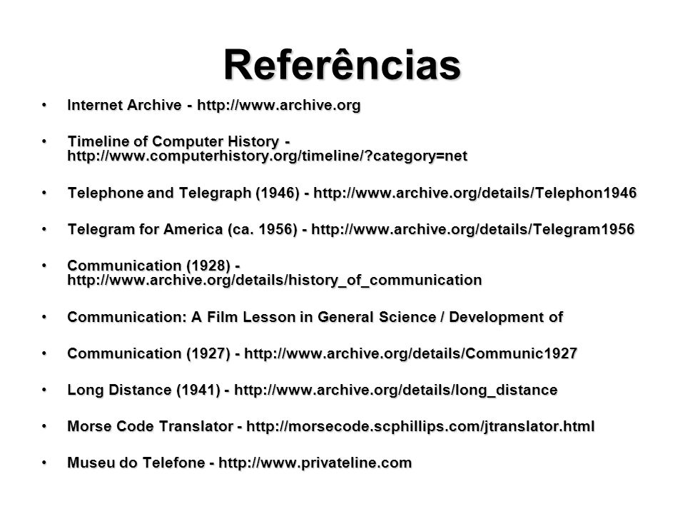 Referências Internet Archive - http://www.archive.orgInternet Archive - http://www.archive.org Timeline of Computer History - http://www.computerhisto