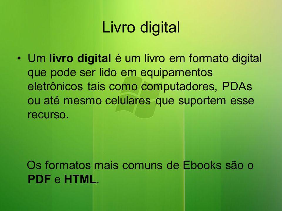 Livro digital Um livro digital é um livro em formato digital que pode ser lido em equipamentos eletrônicos tais como computadores, PDAs ou até mesmo celulares que suportem esse recurso.