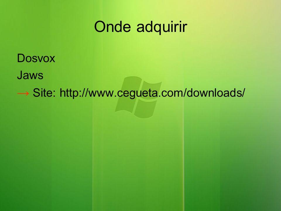 Onde adquirir Dosvox Jaws Site: http://www.cegueta.com/downloads/
