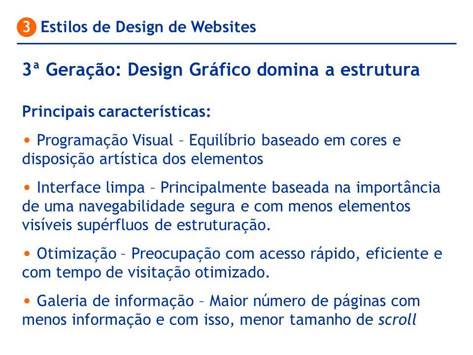 3 Estilos de Design de Websites Principais características: Programação Visual – Equilíbrio baseado em cores e disposição artística dos elementos Inte