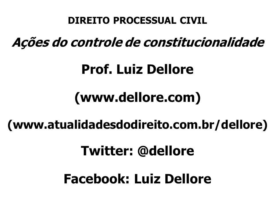DIREITO PROCESSUAL CIVIL Ações do controle de constitucionalidade Prof.
