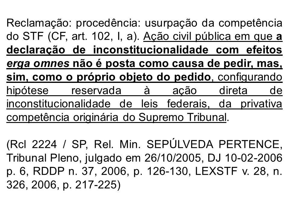 Reclamação: procedência: usurpação da competência do STF (CF, art.