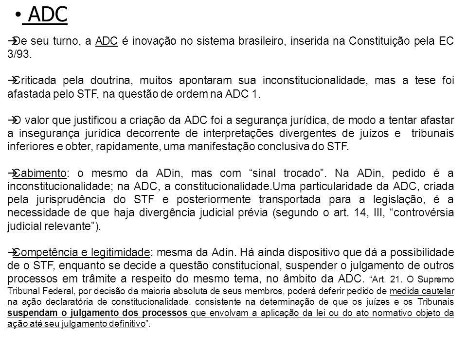 ADC De seu turno, a ADC é inovação no sistema brasileiro, inserida na Constituição pela EC 3/93.
