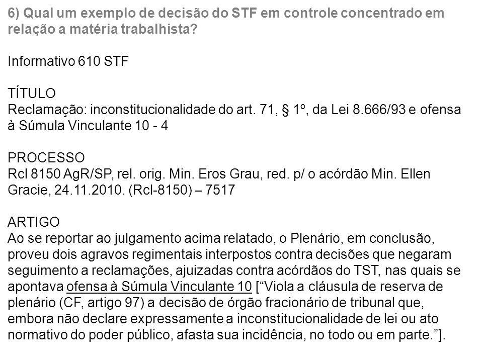 6) Qual um exemplo de decisão do STF em controle concentrado em relação a matéria trabalhista.