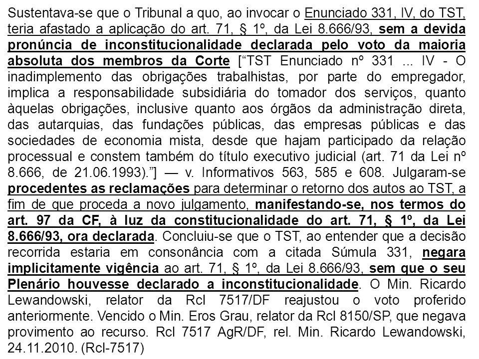 Sustentava-se que o Tribunal a quo, ao invocar o Enunciado 331, IV, do TST, teria afastado a aplicação do art.