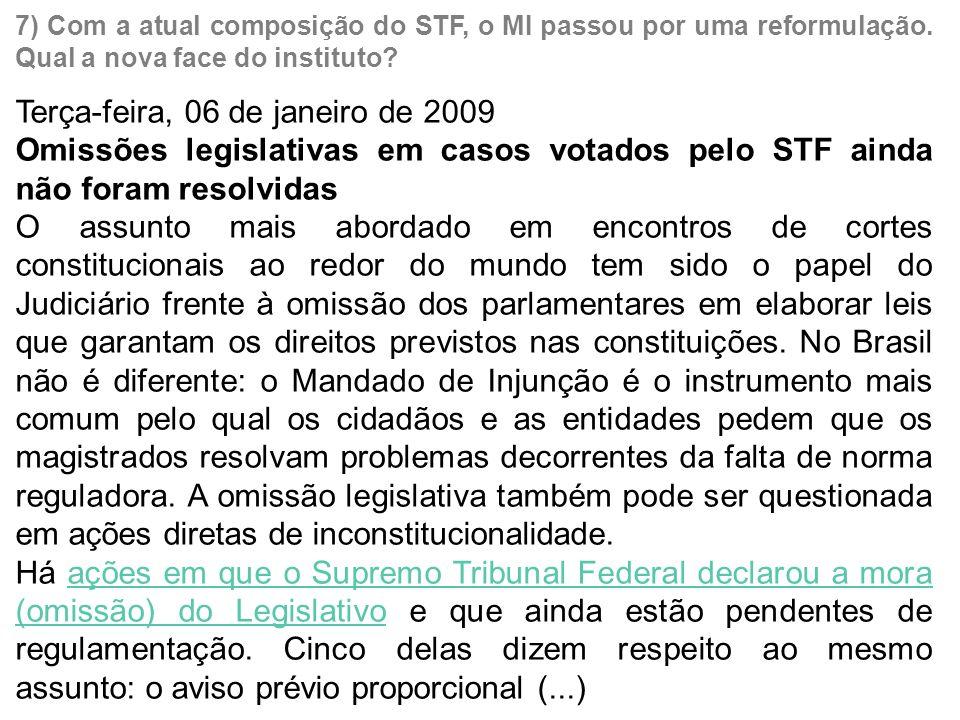 7) Com a atual composição do STF, o MI passou por uma reformulação.