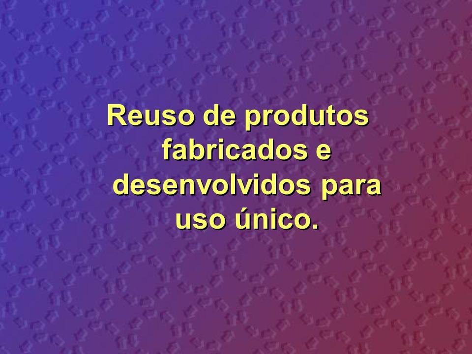 5.Respeito ao direito do paciente, que deve consentir com a utilização de produtos reutilizados.