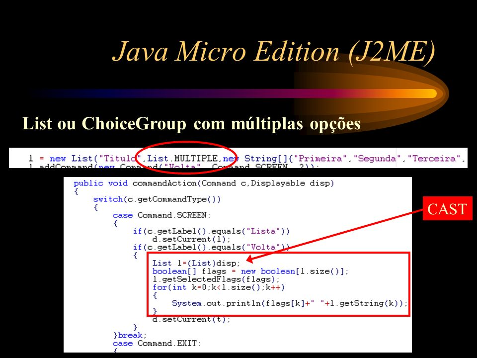 Java Micro Edition (J2ME) List ou ChoiceGroup com múltiplas opções CAST