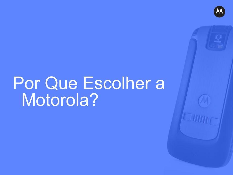 Por Que Escolher a Motorola?