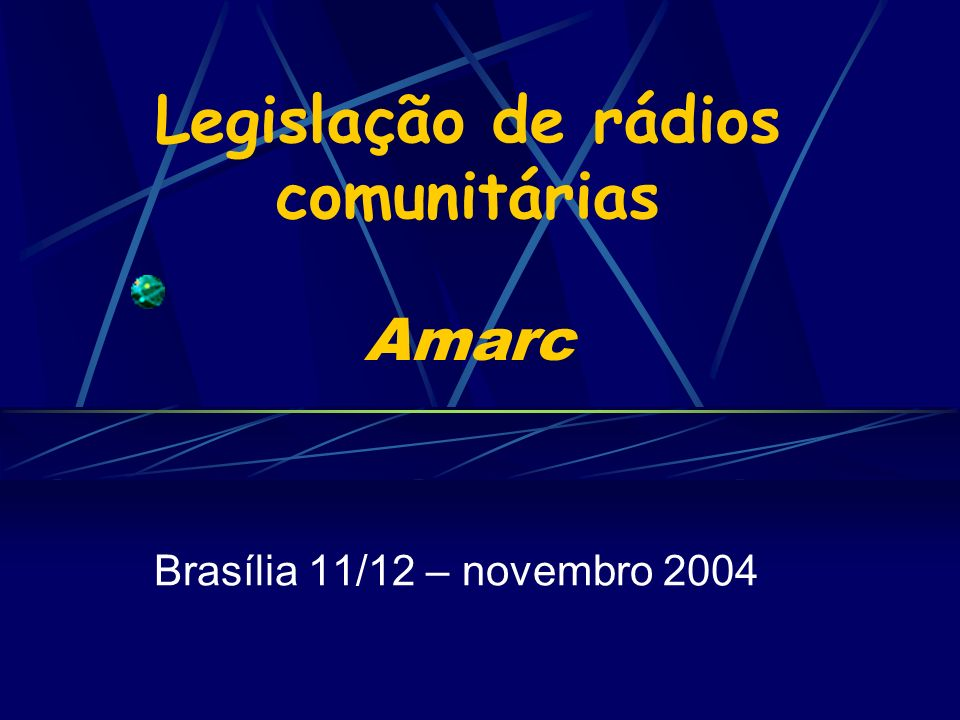 Legislação de rádios comunitárias Amarc Brasília 11/12 – novembro 2004