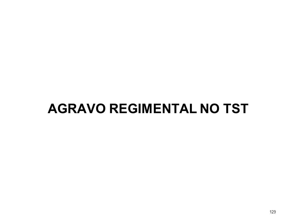 AGRAVO REGIMENTAL NO TST 129