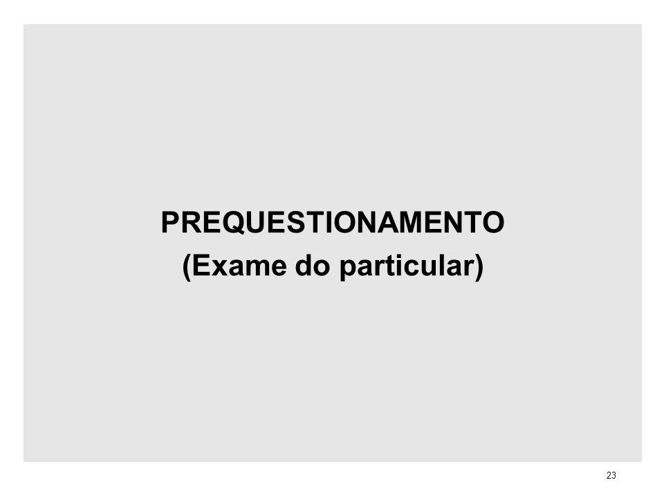 PREQUESTIONAMENTO (Exame do particular) 23