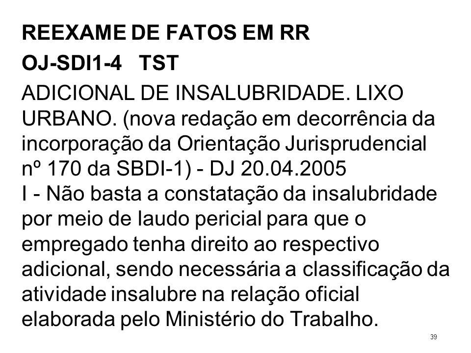 REEXAME DE FATOS EM RR OJ-SDI1-4 TST ADICIONAL DE INSALUBRIDADE. LIXO URBANO. (nova redação em decorrência da incorporação da Orientação Jurisprudenci