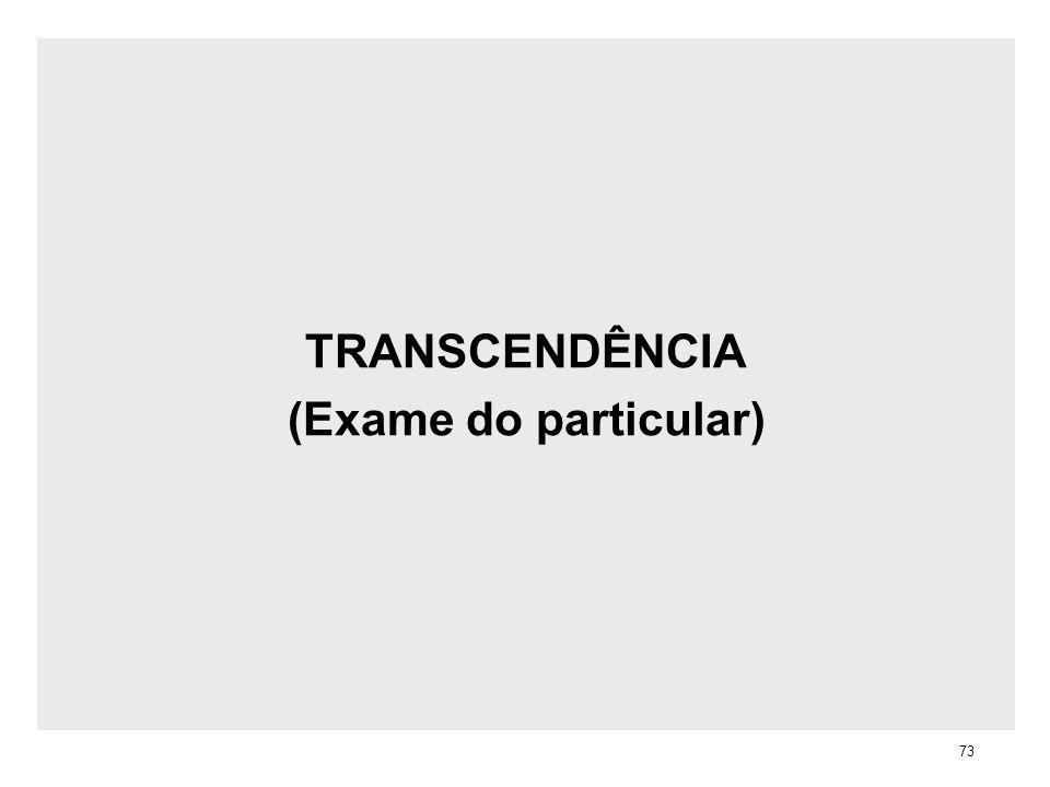 TRANSCENDÊNCIA (Exame do particular) 73