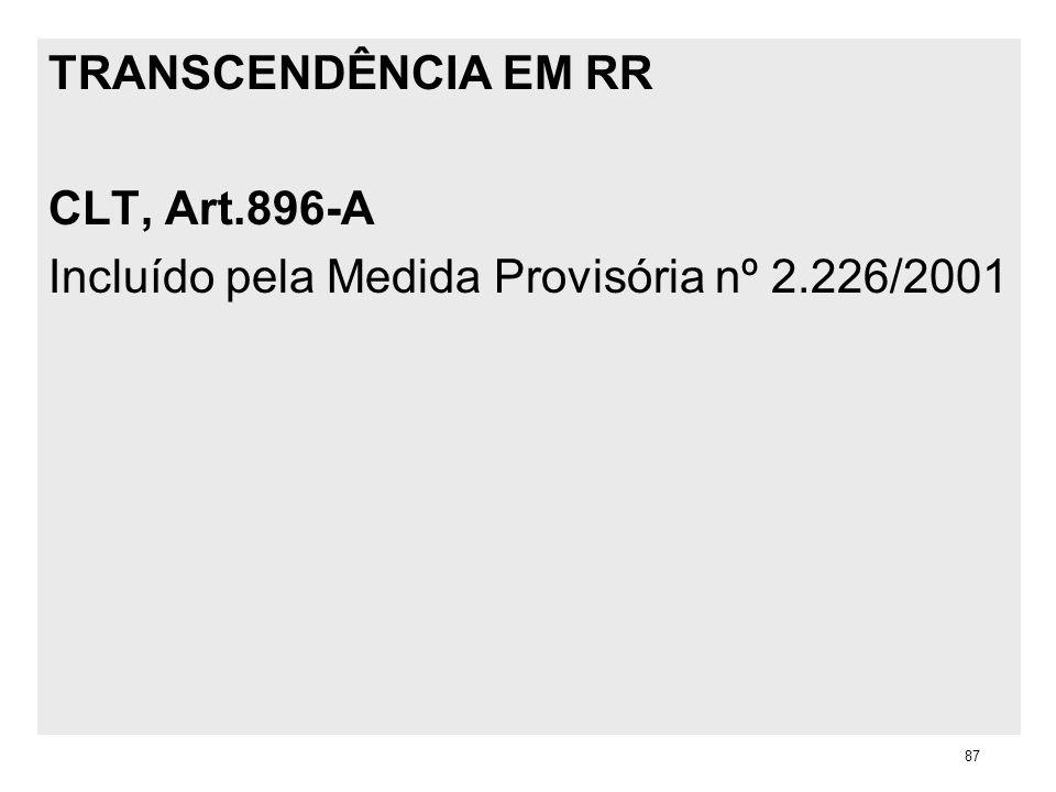 TRANSCENDÊNCIA EM RR CLT, Art.896-A Incluído pela Medida Provisória nº 2.226/2001 87