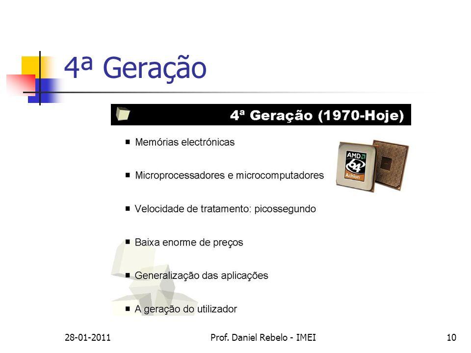28-01-2011Prof. Daniel Rebelo - IMEI10 4ª Geração