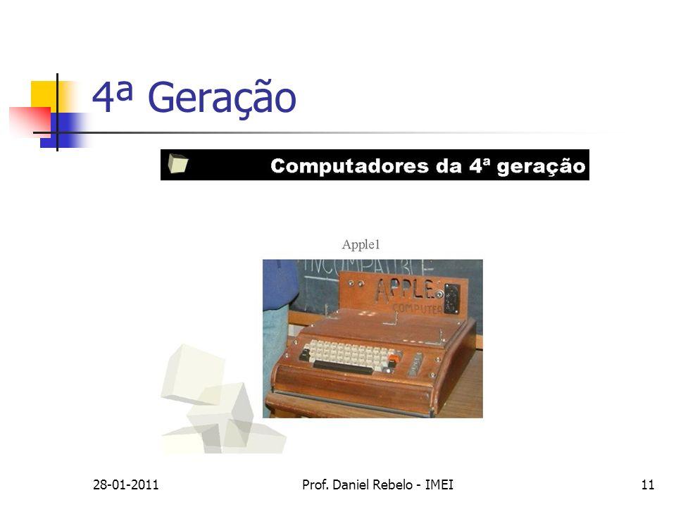 28-01-2011Prof. Daniel Rebelo - IMEI11 4ª Geração