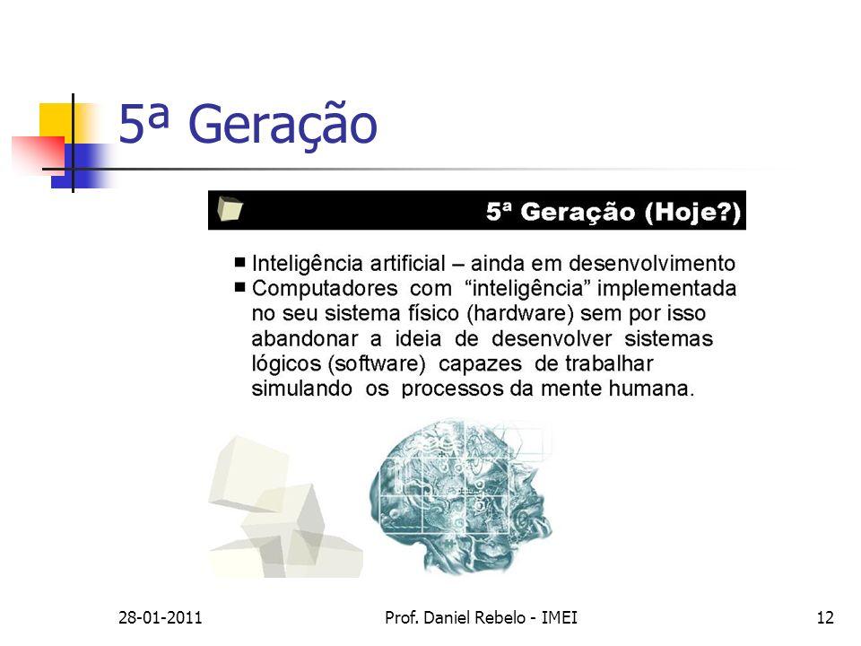 28-01-2011Prof. Daniel Rebelo - IMEI12 5ª Geração
